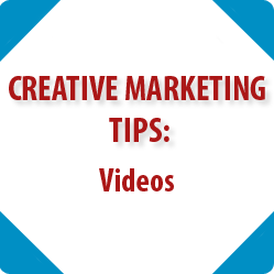Creative Marketing Tips: Videos